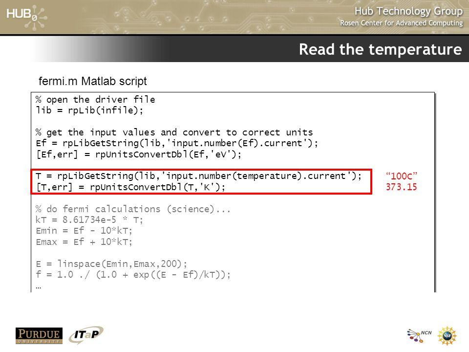 Read the temperature % open the driver file lib = rpLib(infile); % get the input values and convert to correct units Ef = rpLibGetString(lib,'input.nu