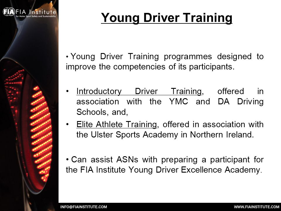 Young Driver Training Young Driver Training programmes designed to improve the competencies of its participants.