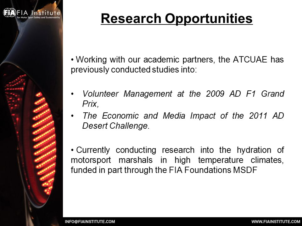 Research Opportunities Working with our academic partners, the ATCUAE has previously conducted studies into: Volunteer Management at the 2009 AD F1 Grand Prix, The Economic and Media Impact of the 2011 AD Desert Challenge.