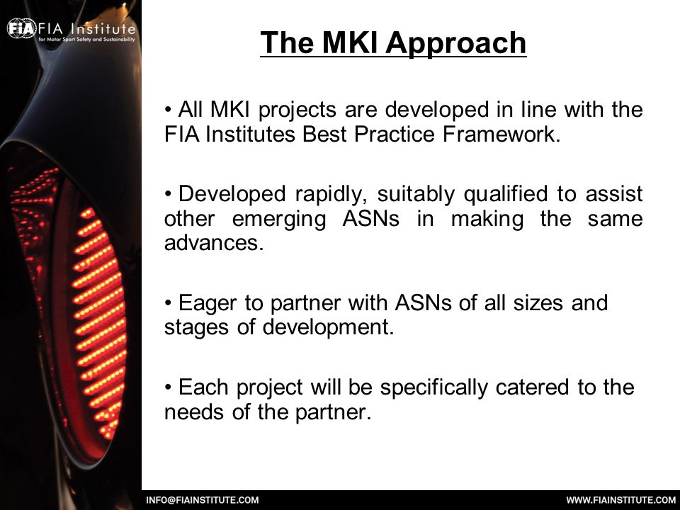 The MKI Approach All MKI projects are developed in line with the FIA Institutes Best Practice Framework. Developed rapidly, suitably qualified to assi