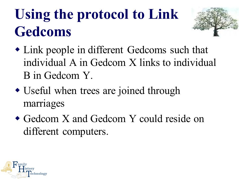  Link people in different Gedcoms such that individual A in Gedcom X links to individual B in Gedcom Y.