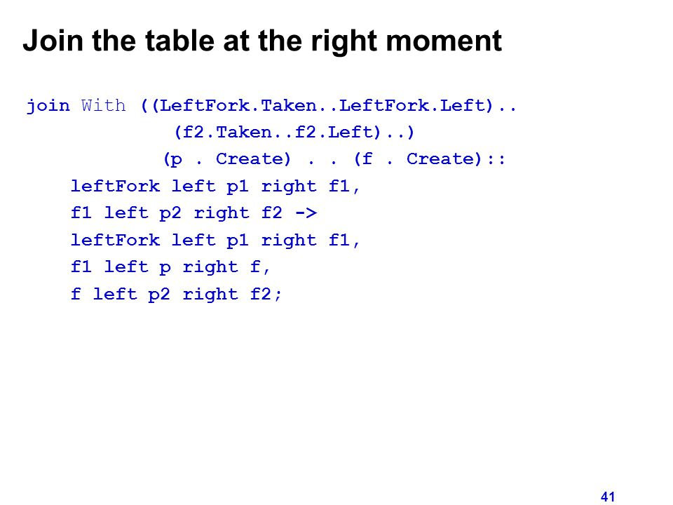 41 Join the table at the right moment join With ((LeftFork.Taken..LeftFork.Left)..