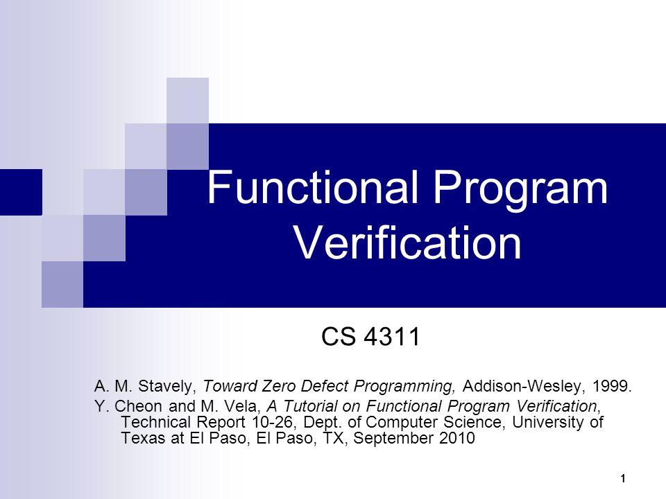 11111 Functional Program Verification CS 4311 A. M.