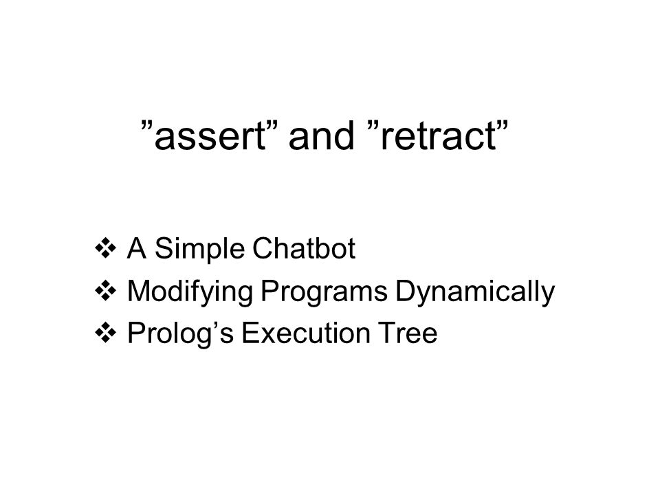 """assert"" and ""retract""  A Simple Chatbot  Modifying Programs Dynamically  Prolog's Execution Tree"