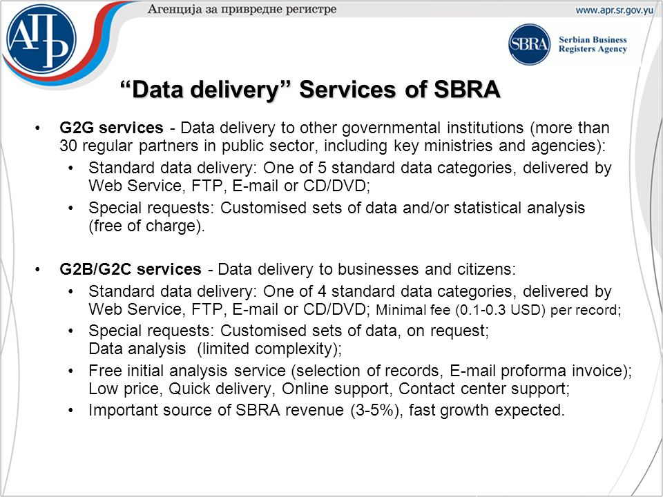 """Data delivery"" Services of SBRA G2G services - Data delivery to other governmental institutions (more than 30 regular partners in public sector, incl"