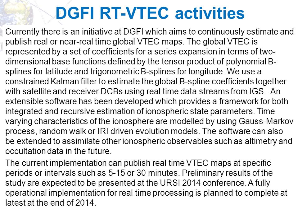 IonSAT DGFI RT-VTEC activities Currently there is an initiative at DGFI which aims to continuously estimate and publish real or near-real time global