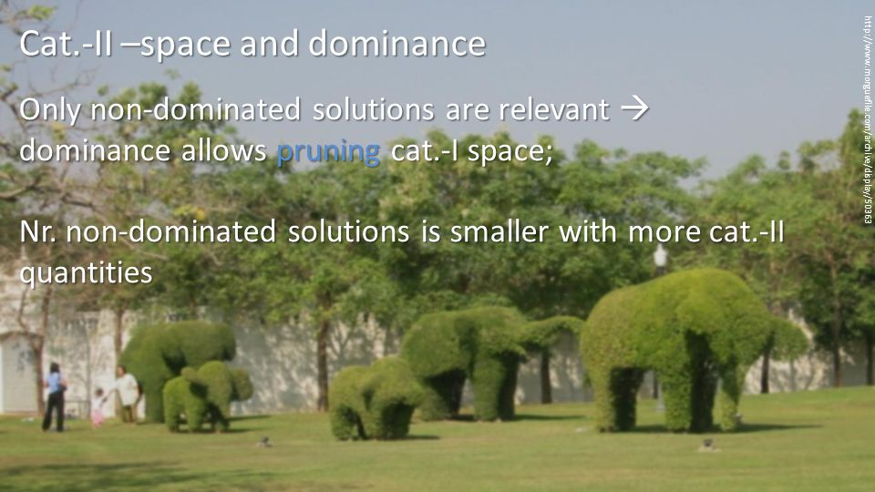 Only non-dominated solutions are relevant  dominance allows pruning cat.-I space; Nr.