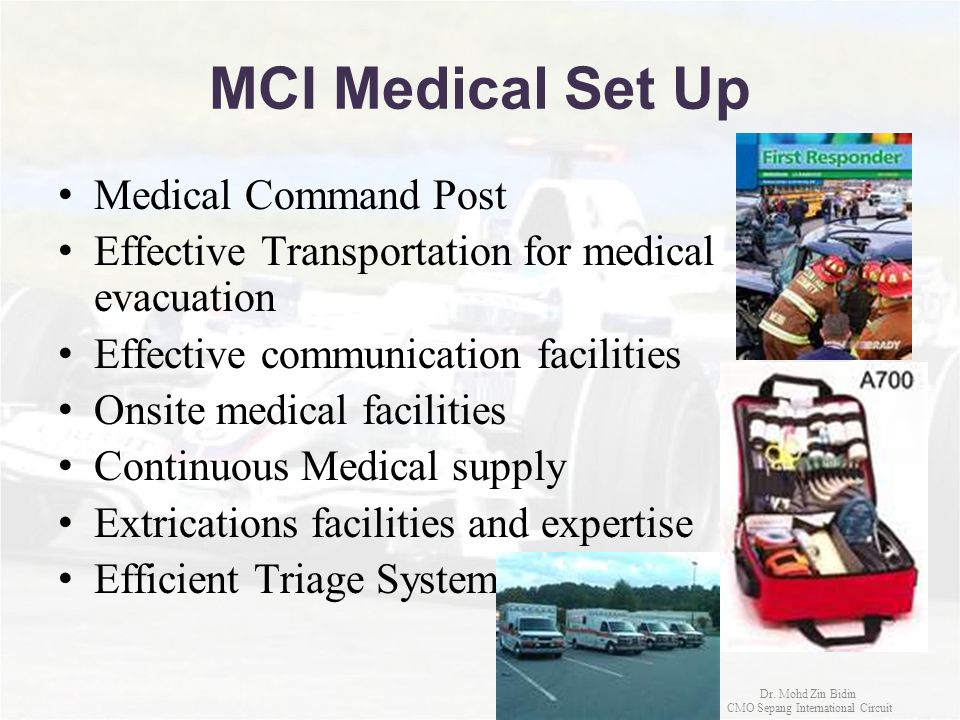MCI Medical Set Up Medical Command Post Effective Transportation for medical evacuation Effective communication facilities Onsite medical facilities C