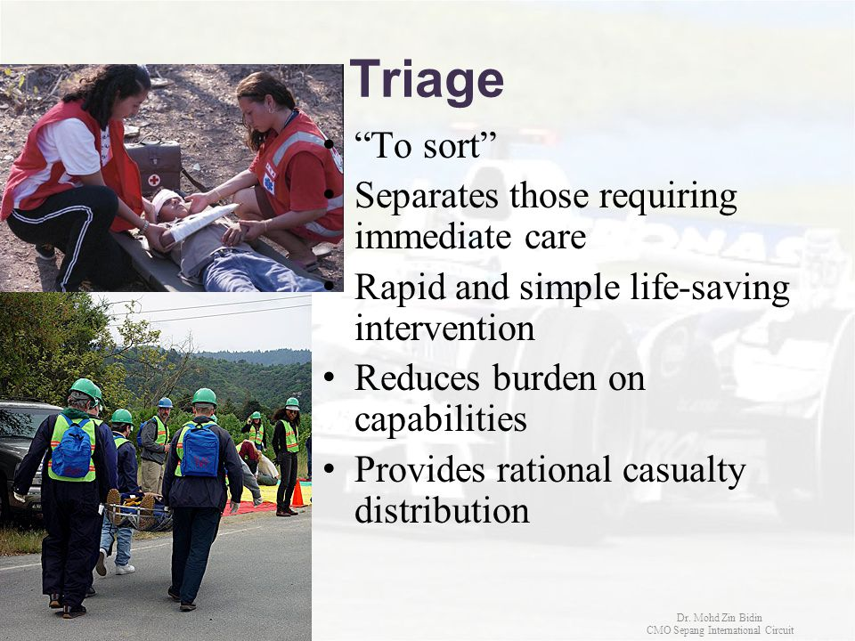 """Triage """"To sort"""" Separates those requiring immediate care Rapid and simple life-saving intervention Reduces burden on capabilities Provides rational c"""