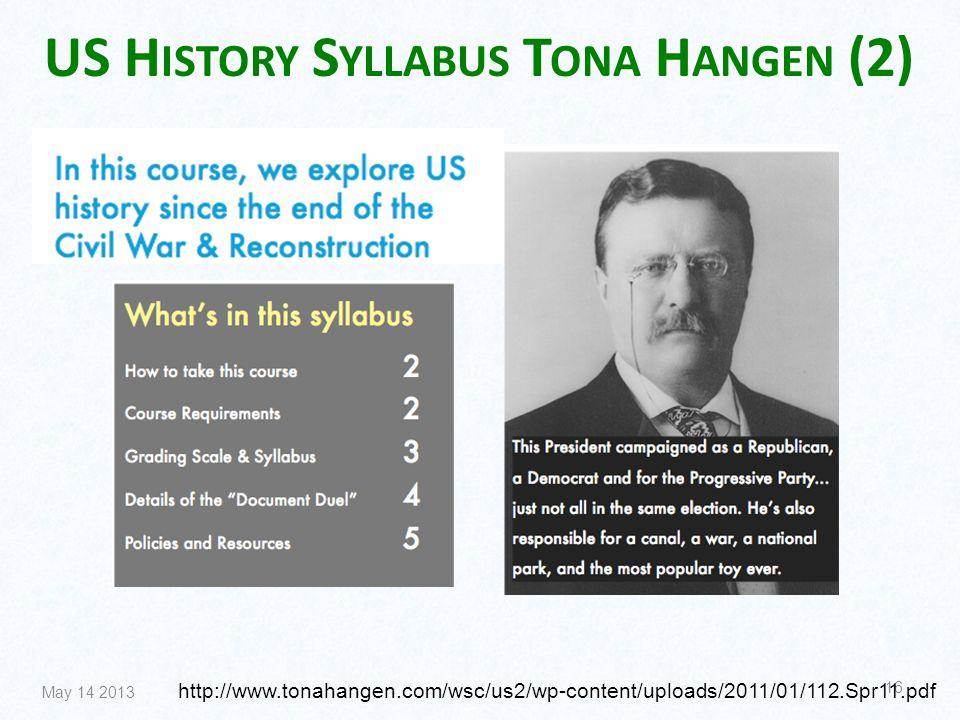 US H ISTORY S YLLABUS T ONA H ANGEN (2) May 14 2013 16 http://www.tonahangen.com/wsc/us2/wp-content/uploads/2011/01/112.Spr11.pdf