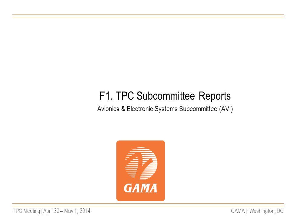 TPC Meeting | April 30 – May 1, 2014GAMA | Washington, DC FAA/GAMA Avionics & Flight Test Wksp.