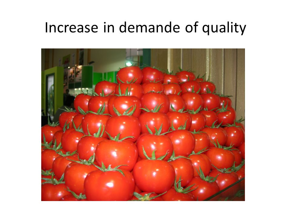 Increase in demande of quality