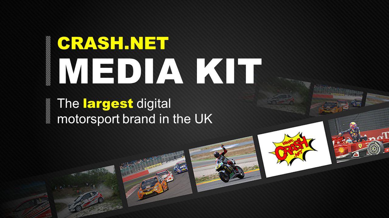 CRASH.NET MEDIA KIT The largest digital motorsport brand in the UK