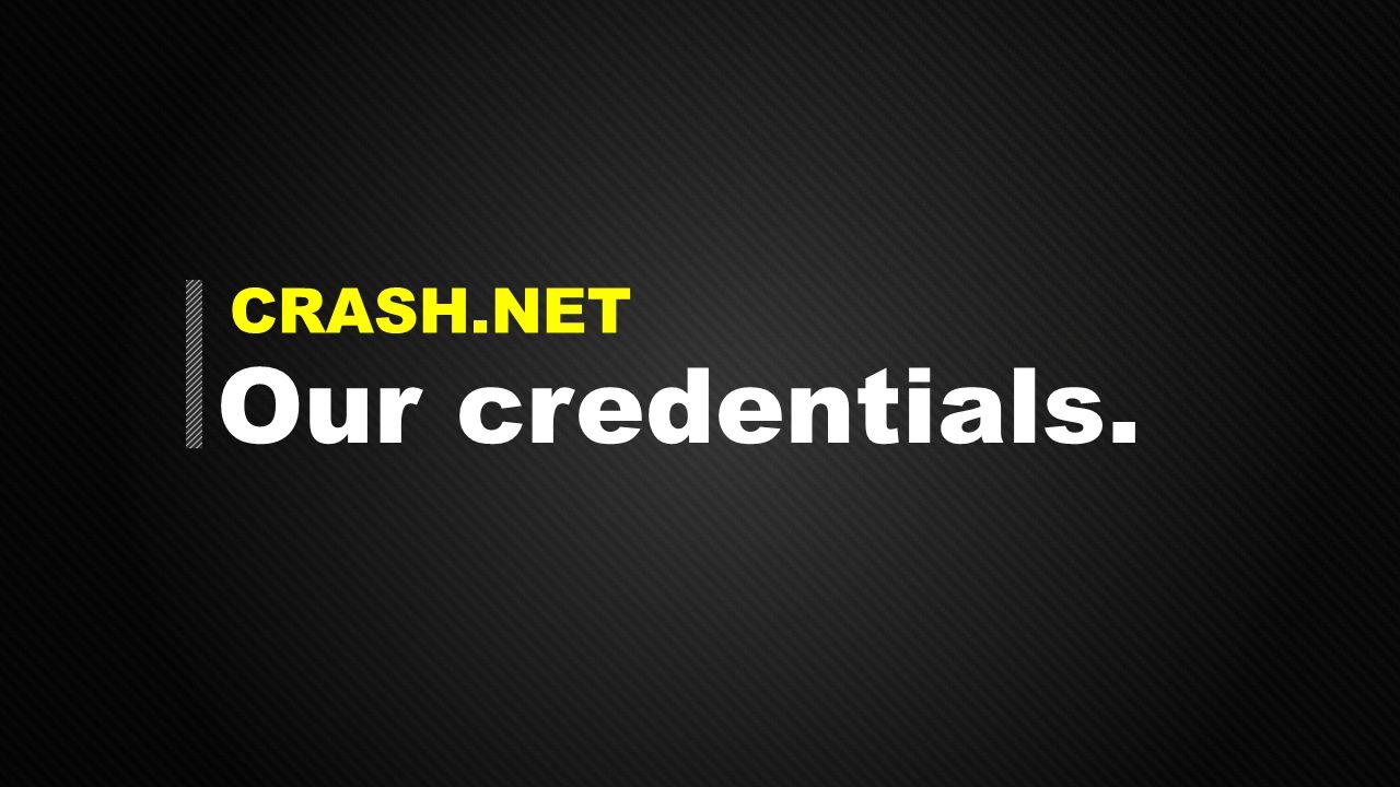 CRASH.NET Our credentials.