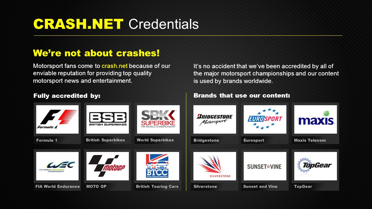 CRASH.NET Credentials Motorsport fans come to crash.net because of our enviable reputation for providing top quality motorsport news and entertainment