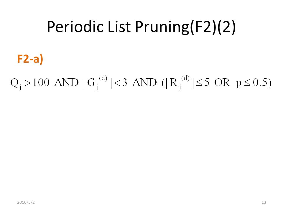 Periodic List Pruning(F2)(2) F2-a) 2010/3/213