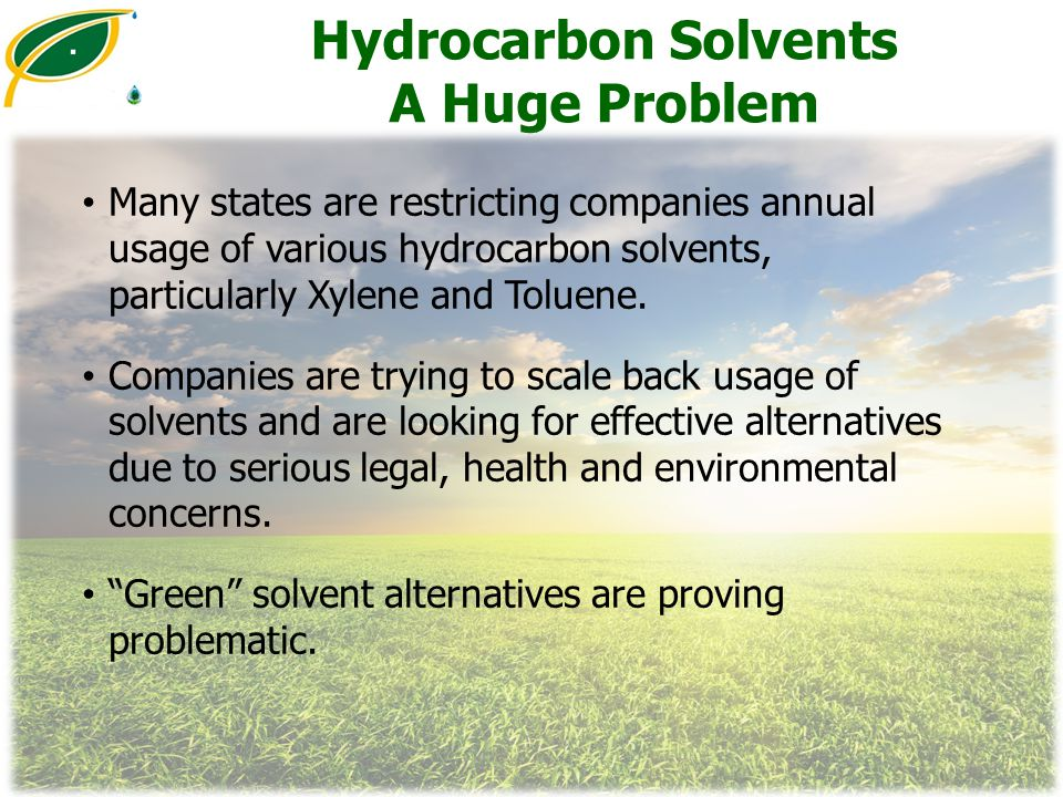 Hydrocarbon Solvents A Huge Problem Many states are restricting companies annual usage of various hydrocarbon solvents, particularly Xylene and Toluen