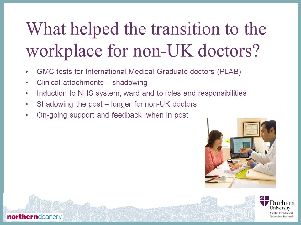 ∂ What helped the transition to the workplace for non-UK doctors.