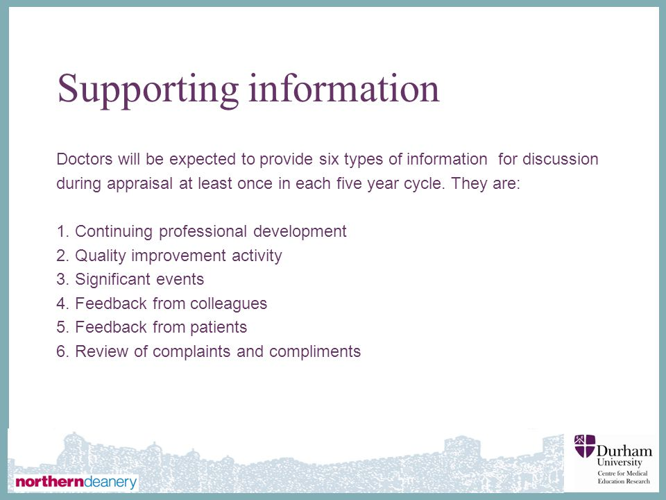 ∂ Supporting information Doctors will be expected to provide six types of information for discussion during appraisal at least once in each five year cycle.