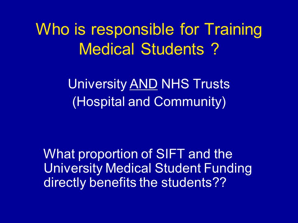 Who is responsible for Training Medical Students .