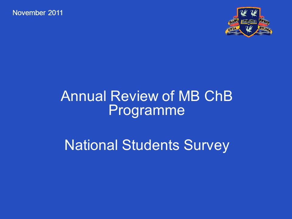Annual Review of MB ChB Programme National Students Survey November 2011