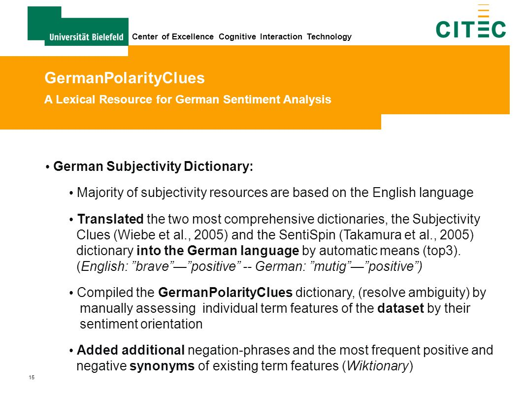 15 Center of Excellence Cognitive Interaction Technology German Subjectivity Dictionary: Majority of subjectivity resources are based on the English l