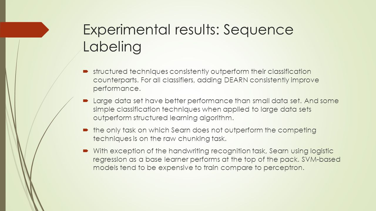  structured techniques consistently outperform their classification counterparts. For all classifiers, adding DEARN consistently improve performance.