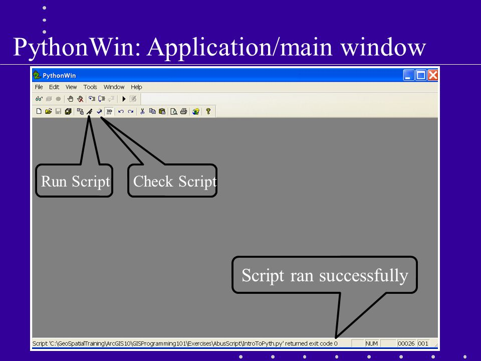PythonWin: Application/main window Run ScriptCheck Script Script ran successfully
