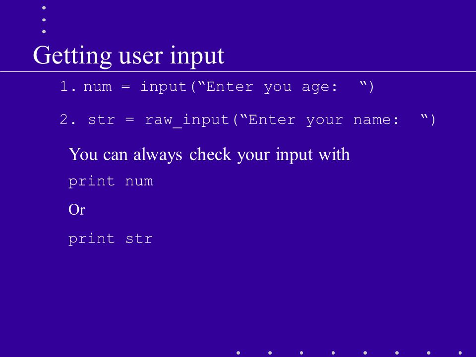 Getting user input 2.