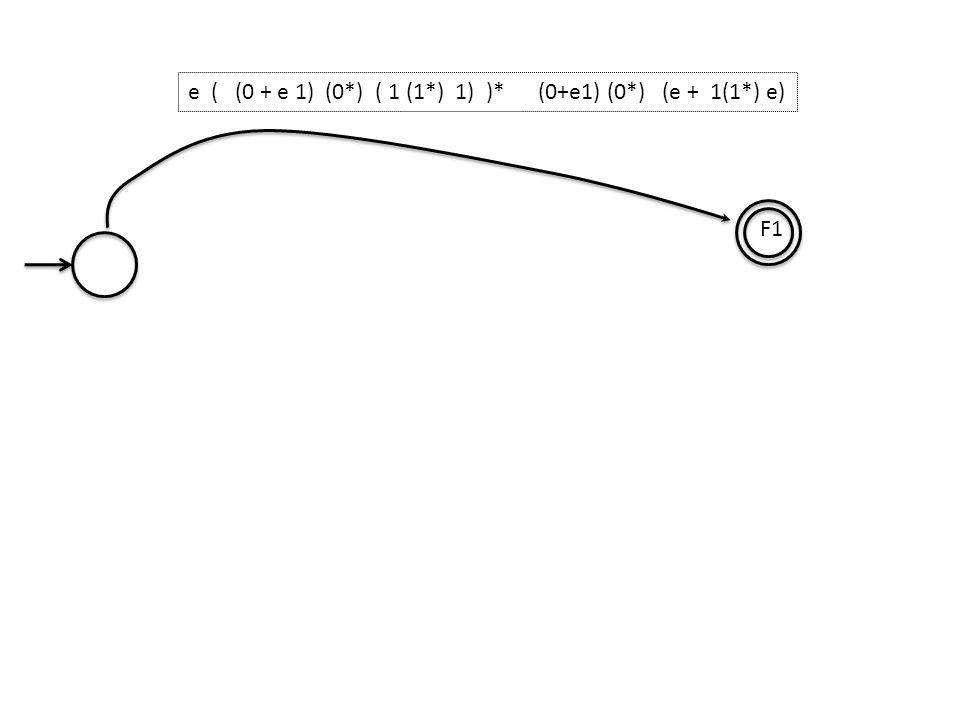 F1 e ( (0 + e 1) (0*) ( 1 (1*) 1) )* (0+e1) (0*) (e + 1(1*) e)