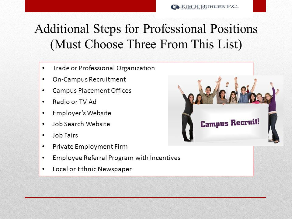 Additional Steps for Professional Positions (Must Choose Three From This List) Trade or Professional Organization On-Campus Recruitment Campus Placeme
