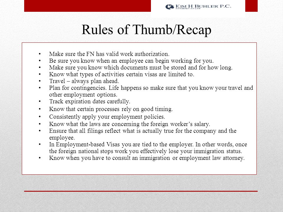 Rules of Thumb/Recap Make sure the FN has valid work authorization. Be sure you know when an employee can begin working for you. Make sure you know wh
