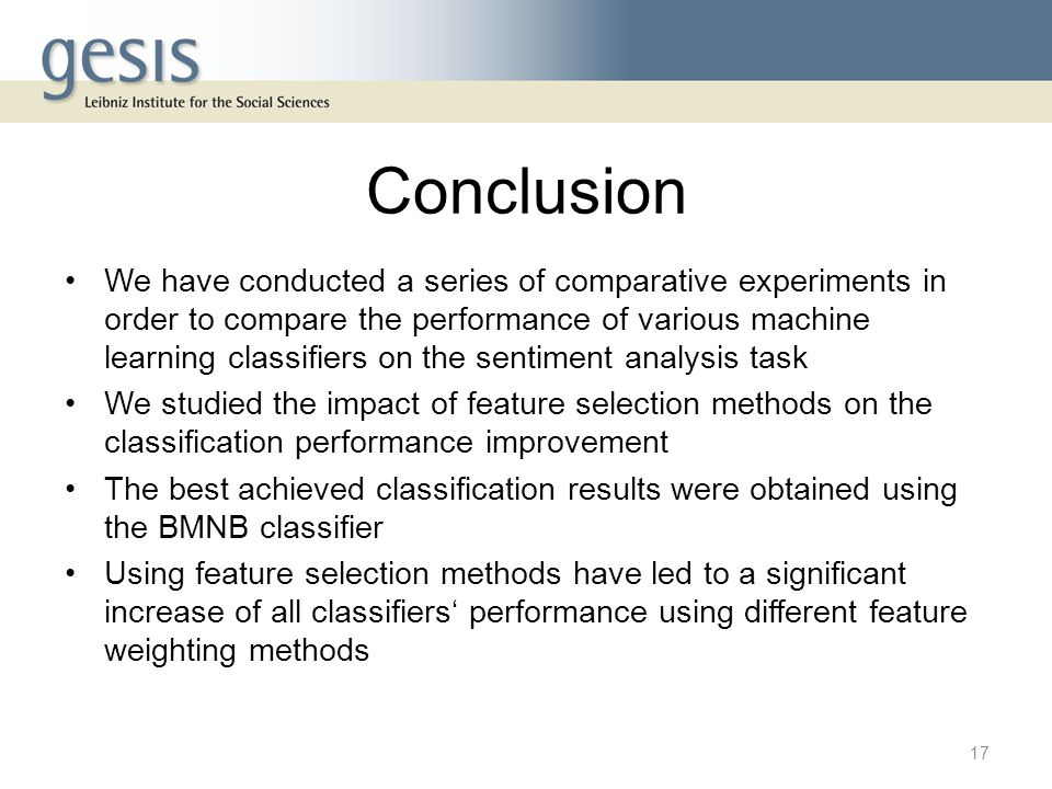 Conclusion We have conducted a series of comparative experiments in order to compare the performance of various machine learning classifiers on the se