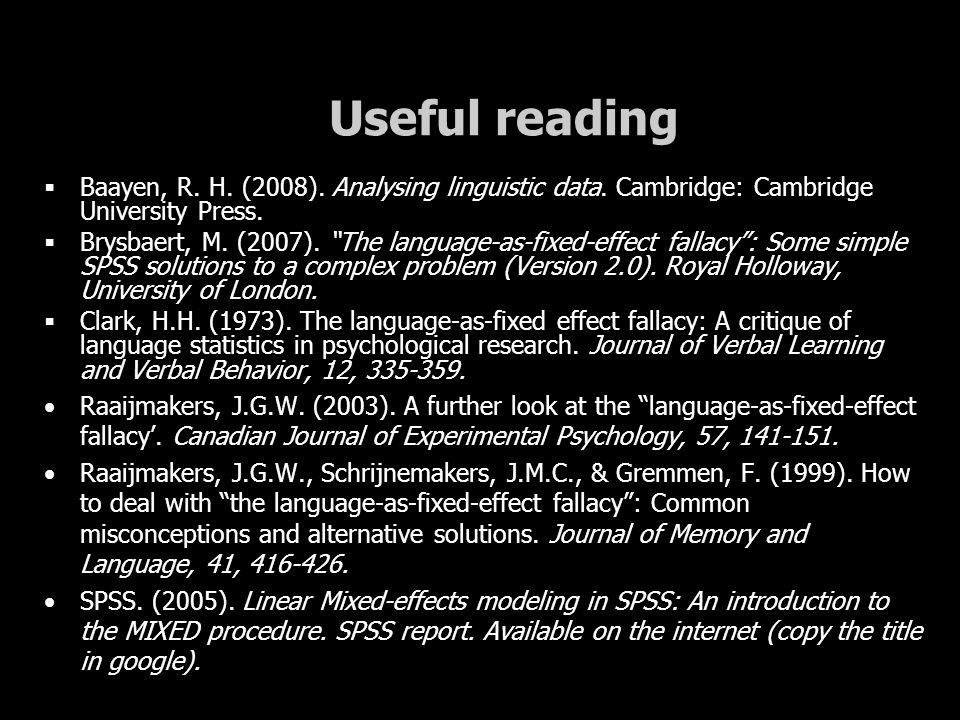 Useful reading  Baayen, R. H. (2008). Analysing linguistic data.