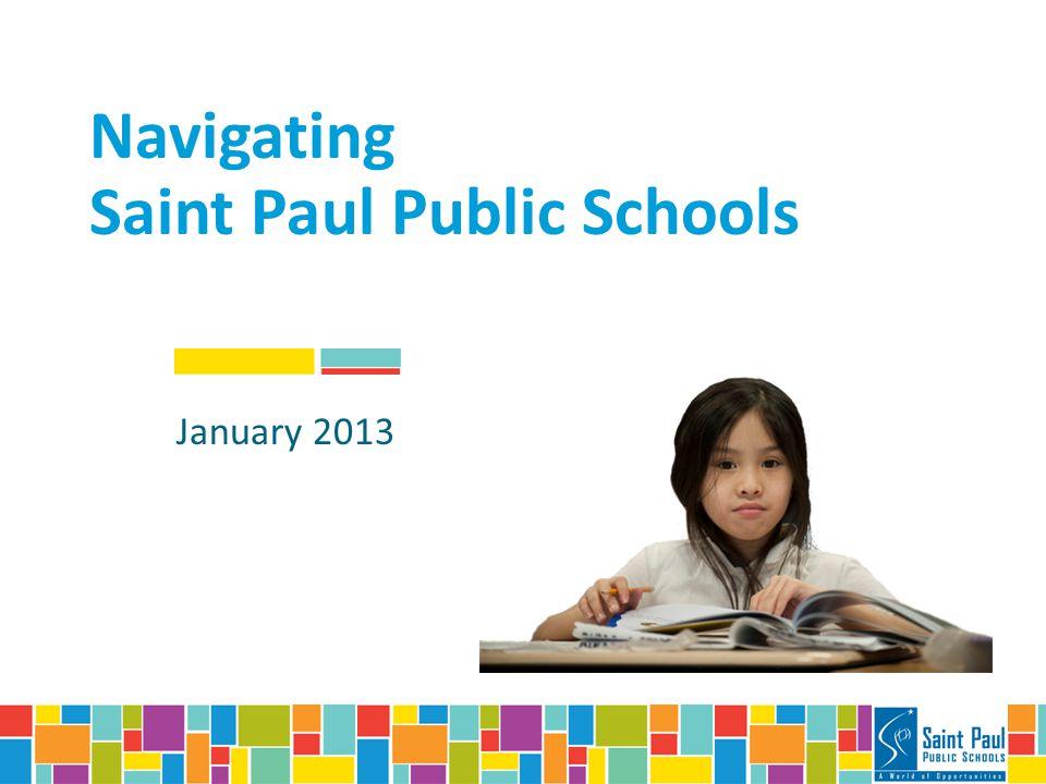 Navigating Saint Paul Public Schools January 2013