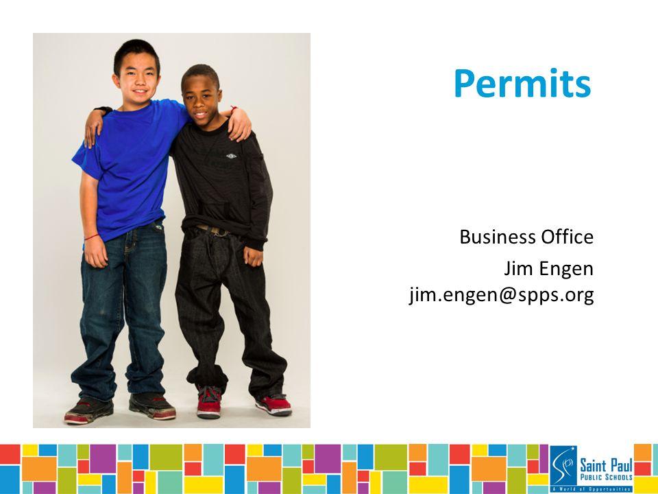 Permits Business Office Jim Engen jim.engen@spps.org