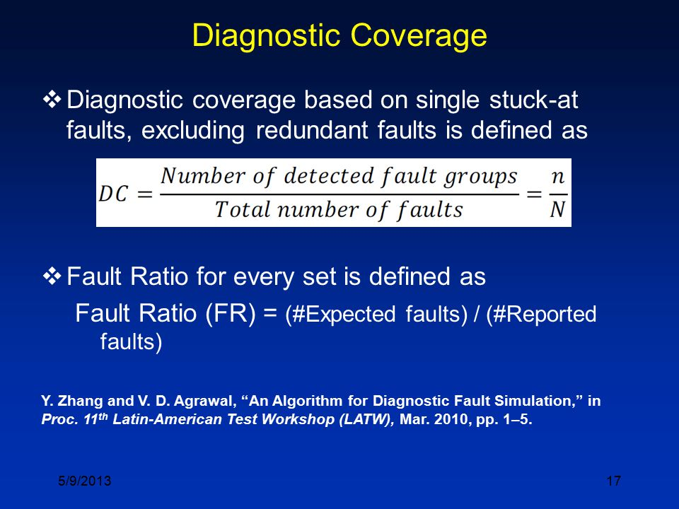 17 Diagnostic Coverage  Diagnostic coverage based on single stuck-at faults, excluding redundant faults is defined as  Fault Ratio for every set is