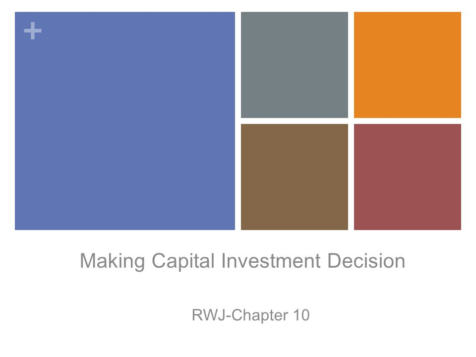 + Making Capital Investment Decision RWJ-Chapter 10