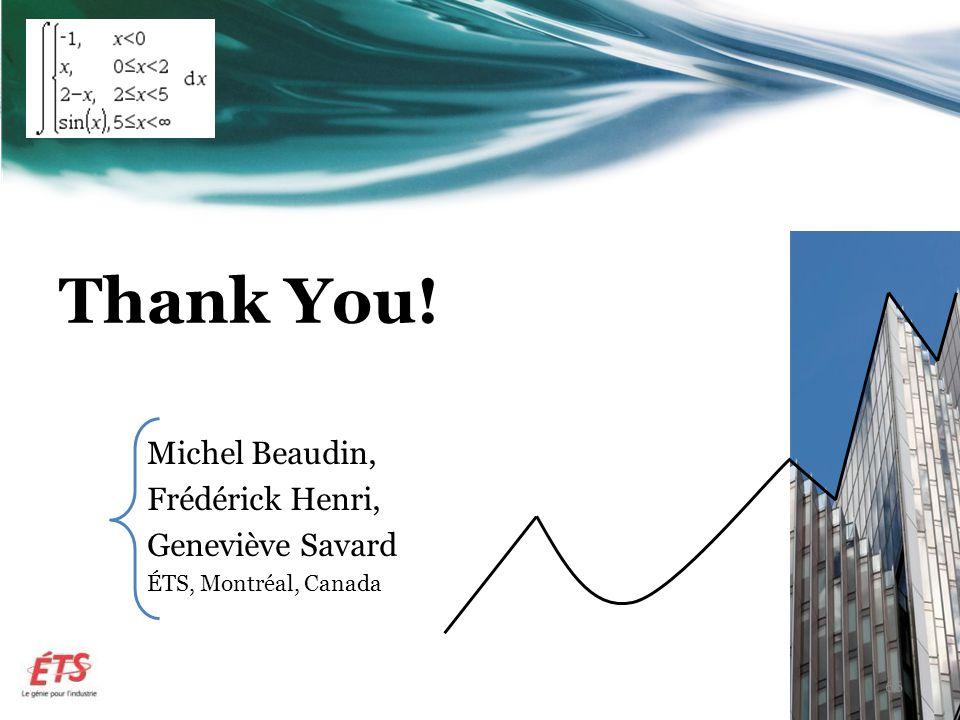 66 Thank You! Michel Beaudin, Frédérick Henri, Geneviève Savard ÉTS, Montréal, Canada
