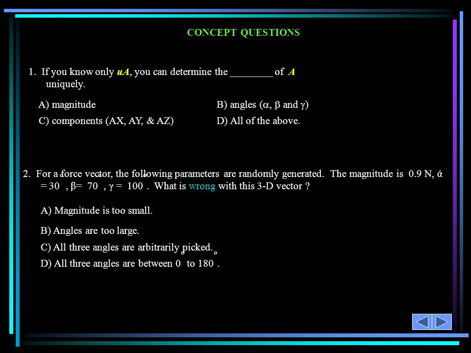 CONCEPT QUESTIONS 1.If you know only uA, you can determine the ________ of A uniquely.