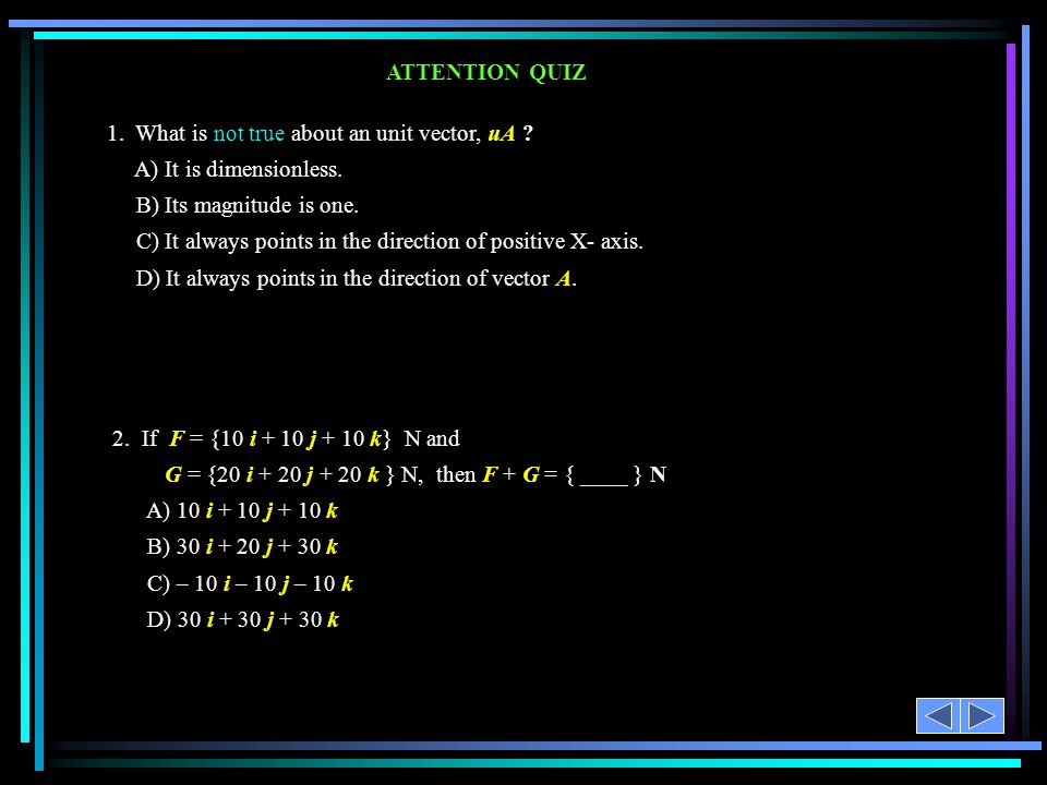 ATTENTION QUIZ 1.What is not true about an unit vector, uA .