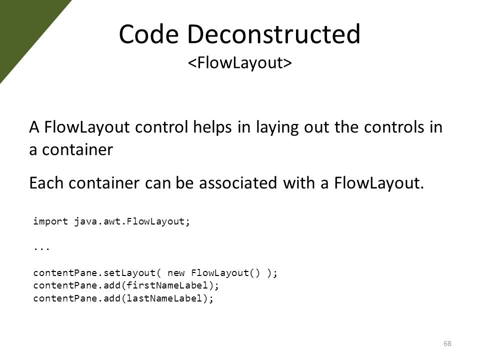 Code Deconstructed 68 import java.awt.FlowLayout;...