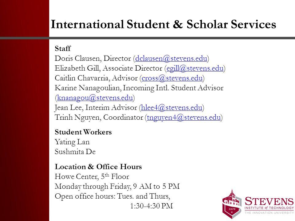 International Student & Scholar Services Staff Doris Clausen, Director (dclausen@stevens.edu)dclausen@stevens.edu Elizabeth Gill, Associate Director (