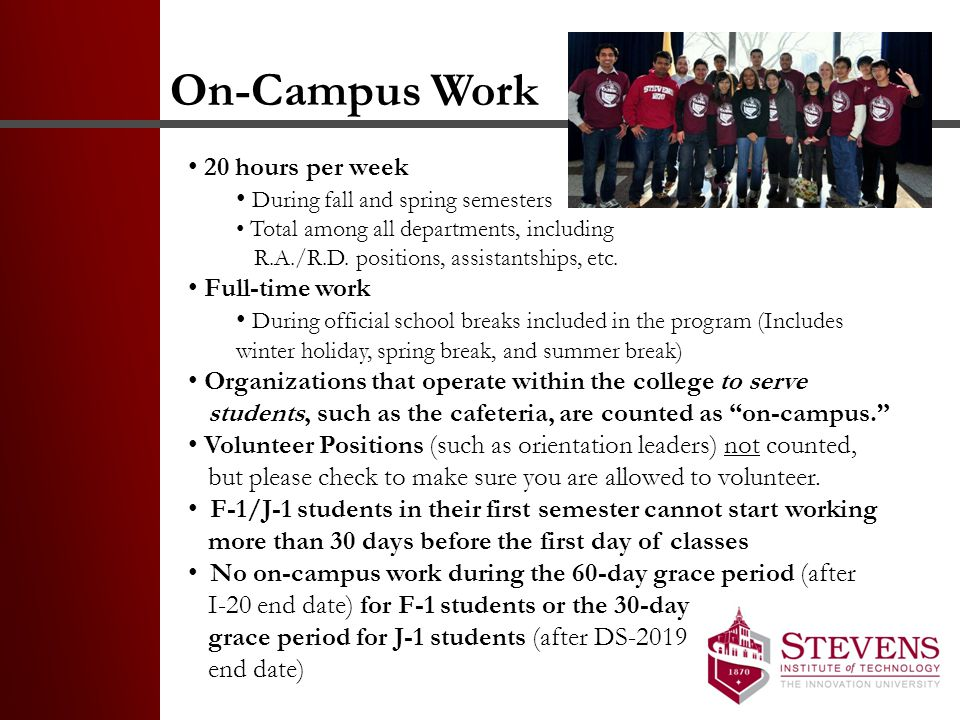 On-Campus Work 20 hours per week During fall and spring semesters Total among all departments, including R.A./R.D.