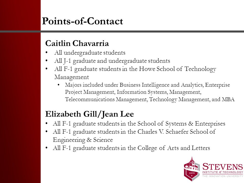 Points-of-Contact Caitlin Chavarria All undergraduate students All J-1 graduate and undergraduate students All F-1 graduate students in the Howe Schoo
