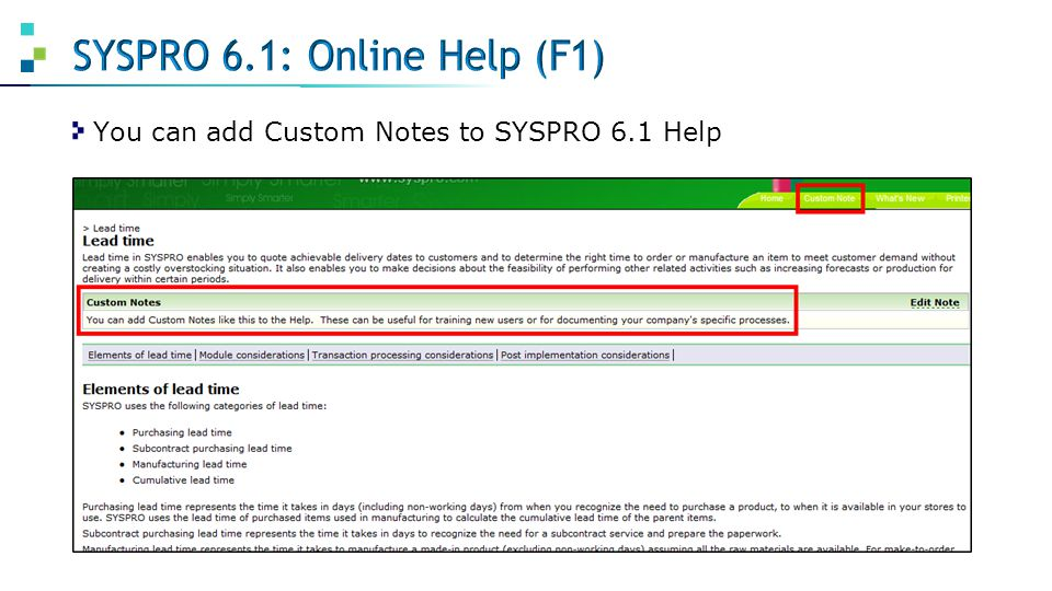 Examples of topics: Introduction to SYSPRO for End Users Obtain-Maintain-Dispose Business Process Planning in a Make-to-Order Environment Planning in a Make-to-Stock Environment Planning in an Assemble-to-Order Environment Planning in an Engineer-to-Order-Environment Prospect-Transact-Care Business Process Require-Procure-Pay Business Process Schedule-Produce-Distribute Business Process SYSPRO Basics