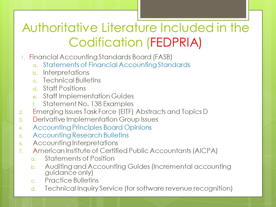 Authoritative Literature Included in the Codification (FEDPRIA) 1. F 1. Financial Accounting Standards Board (FASB) a. Statements of Financial Account