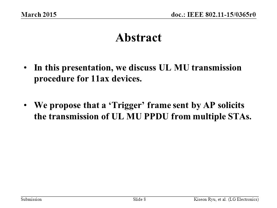 doc.: IEEE 802.11-15/0365r0 Submission Abstract In this presentation, we discuss UL MU transmission procedure for 11ax devices.