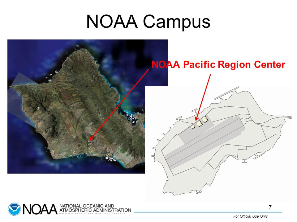 For Official Use Only NOAA Campus 7 NOAA Pacific Region Center