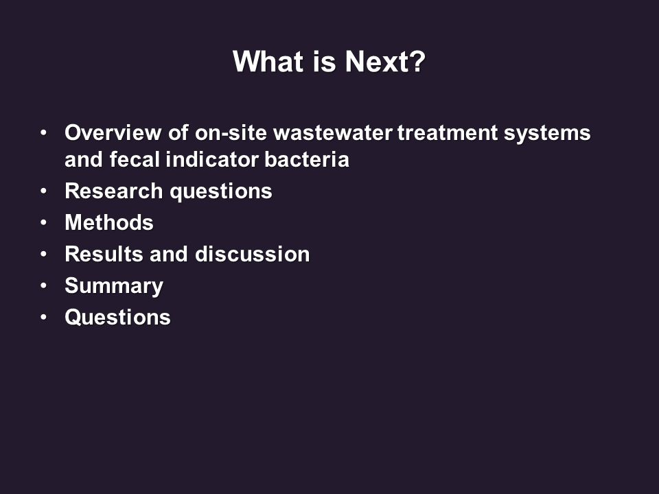 What is Next? Overview of on-site wastewater treatment systems and fecal indicator bacteriaOverview of on-site wastewater treatment systems and fecal